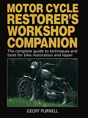 The Motor Cycle Restorers Workshop Companion: The: Geoff Purnell