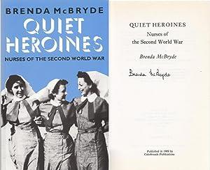Quiet Heroines: Story of the Nurses of: Brenda McBryde