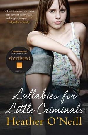 Lullabies for Little Criminals: Heather O'Neill