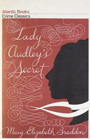 Lady Audley's Secret (Crime Classics): Mary Elizabeth Braddon