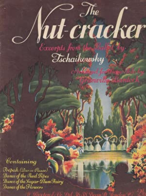 The Nut-Cracker Excerpts From The Ballet By Tschaikowsky Arranged For Piano Solo By Granville Ban...