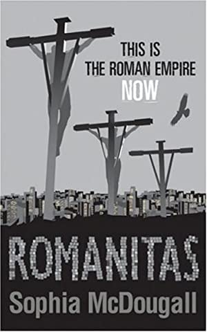 Romanitas: Volume 1 (Romanitas Trilogy 1): Sophia McDougall