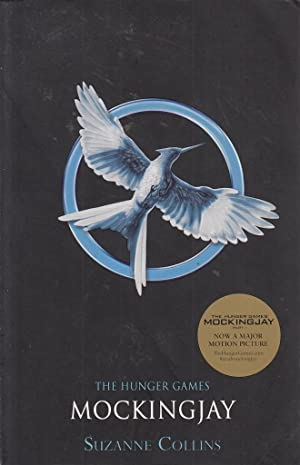 Mockingjay (Hunger Games Trilogy): Suzanne Collins