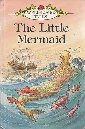 The Little Mermaid (Well loved tales grade: Hans Christian Andersen