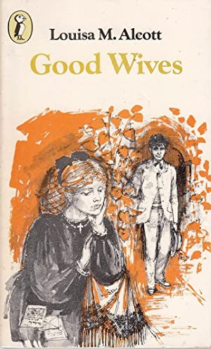 Good Wives Little Women Part II: Louisa M Alcott