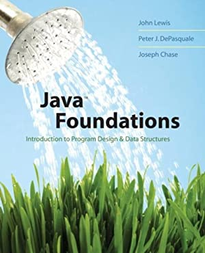 Java Foundations: Introduction to Program Design and: John Lewis