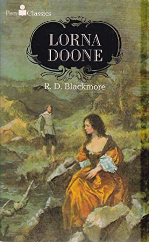 Lorna Doone: A Romance of Exmoor: R D Blackmore