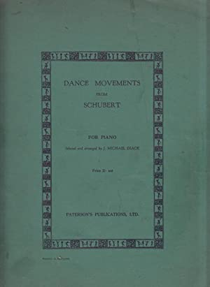 Dance Movements from Schubert for Piano. Selected and arranged by J. M. Diack