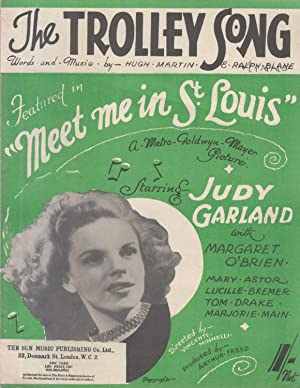 JUDY GARLAND. THE TROLLEY SONG from MEET ME IN St.LOUIS. RARE 1944 SHEEET MUSIC