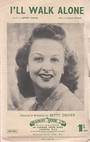 song sheet I'll WALK ALONE Betty Driver 1944