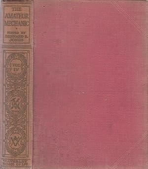 Volume IV The Amateur Mechanic: A Practical: Bernard E Jones