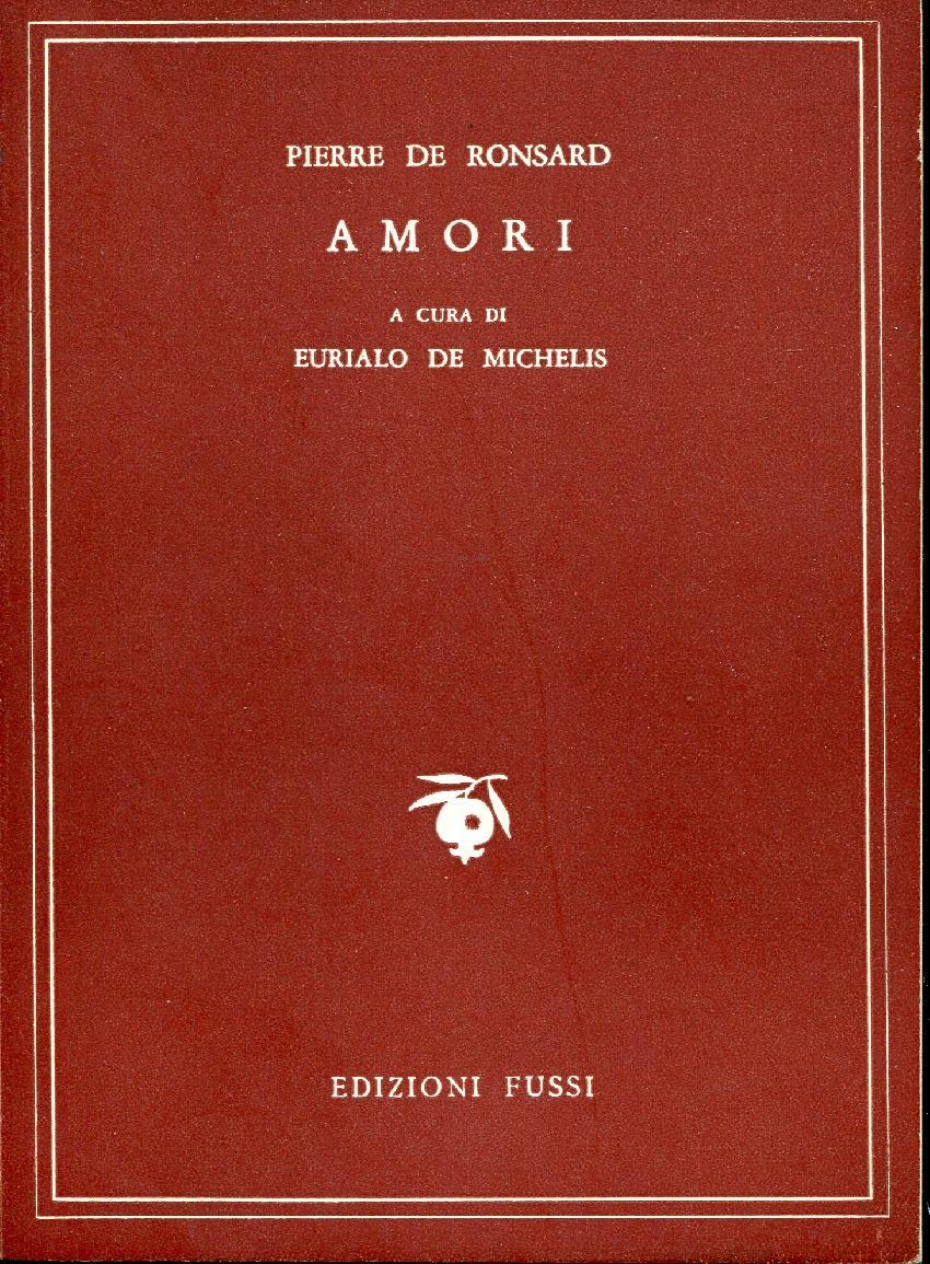 Amori De amori. de de ronsard pierre: fussi - nuovi quaderni di