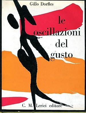 Le oscillazioni del gusto e l'arte moderna.: Dorfles Gillo