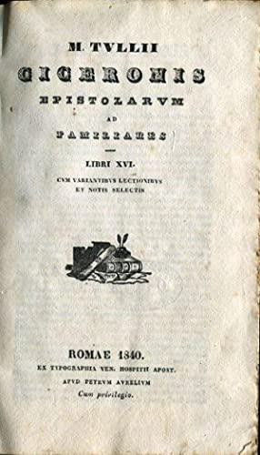 M. Tullii Ciceronis epistolarum ad familiares libri: Cicerone