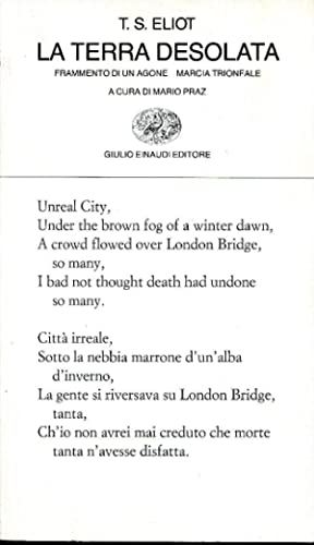 La terra desolata. Frammento di un agone.: Eliot T. S.
