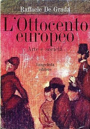 L'Ottocento europeo. Arte e società.: De Grada Raffaele
