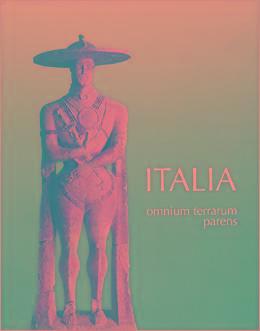 Italia omnium terrarum parens. La civiltà degli: AA.VV.