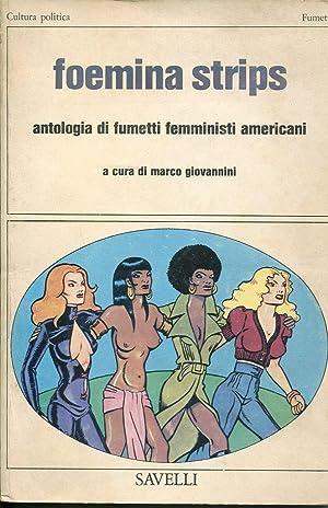 Foemina strips. Antologia di fumetti femministi americani.: Giovannini Marco a