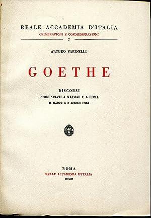 Goethe. Discorsi pronunciati a Weimar e a: Farinelli Arturo
