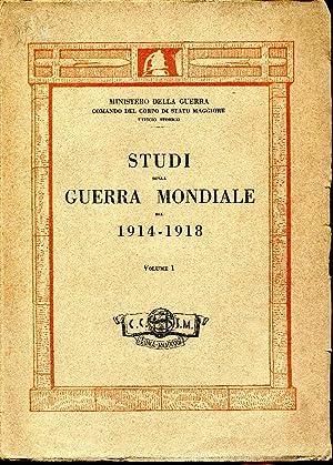 Studi sulla Guerra Mondiale 1914-1918. Volume I.: Ministero della Guerra