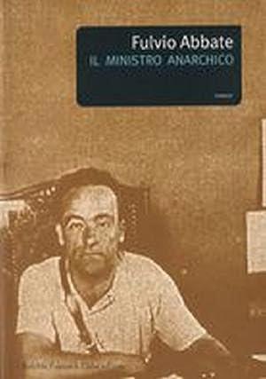Il ministro anarchico. Juan Garcia Oliver un: Abbate Fulvio