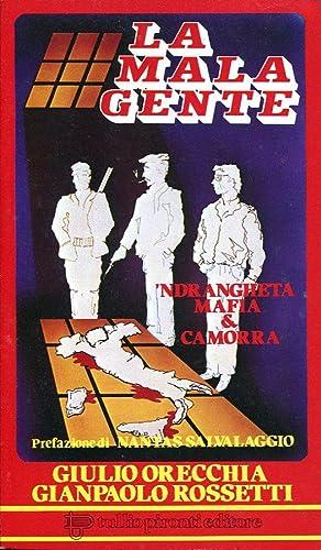 La Malagente ndrangheta, mafia e camorra. Prefazione: Orecchia Giulio, Rossetti