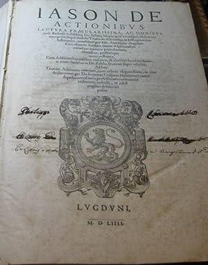 Iason De actionibus. Lectura praeclarissima, ac omnibus: Maino Giasone
