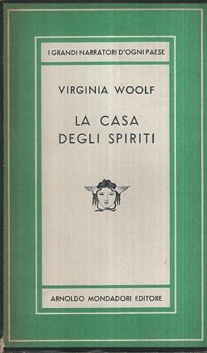 La casa degli spiriti .: Woolf Virginia