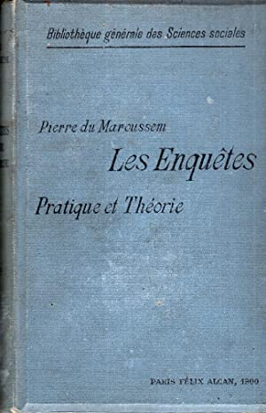 Les Enquêtes. Pratique et théorie.: DU MAROUSSEM (Pierre)