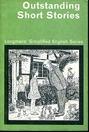 Outstanding Short Stories. - Longmans' Simplified English Series.