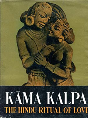 Kama Kalpa the Hindu Ritual of Love .