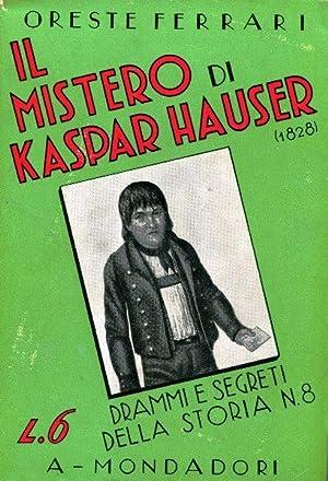 Il mistero di Kaspar Hauser: 1828-1833.: Ferrari Oreste