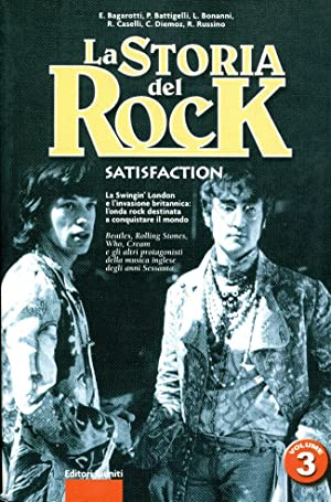 La storia del Rock. vol.3 Satisfaction. La Swingin' London e l'invasione britannica: l'onda rock ...