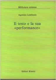 Il testo e la sua performance, ovvero: Lombardo Agostino
