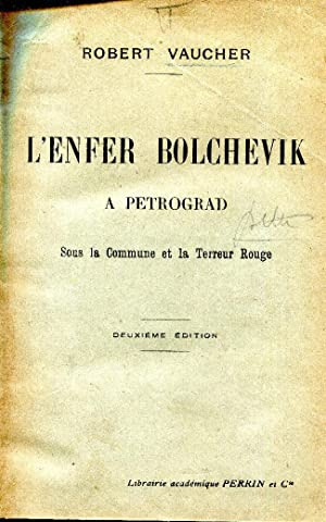 L'Enfer Bolchevik a Petrograd Sous La Commune: Vaucher Robert