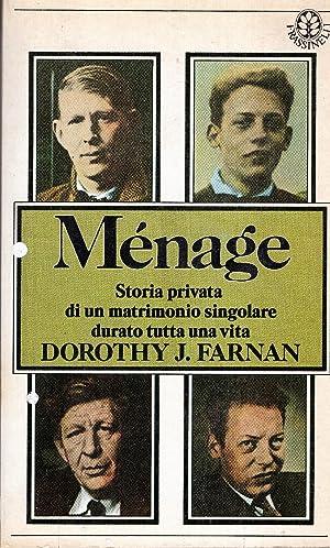 Ménage. Storia privata di un matrimonio singolare: Farnan Dorothy J.