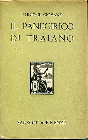 Il panegirico di Traiano. Testo critico, traduzione: Plinio il giovane