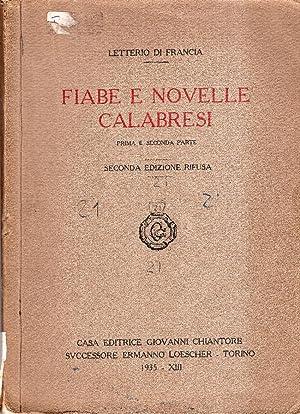 Fiabe e novelle calabresi.Prima e seconda parte.: Di Francia Letterio