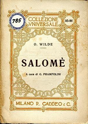 Salomè e Poesie scelte. Versione e introduzione: Wilde Oscar