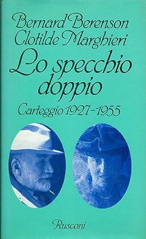 Lo specchio doppio. Carteggio 1927-1955. Traduzione di: Bernard Berenson, Clotilde