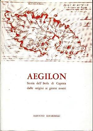 Aegilon. Storia dell'isola di Capraia dalle origini: Riparbelli Alberto