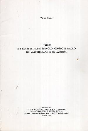 L'Istria e i santi istriani Servolo, Giusto: Saxer Victor