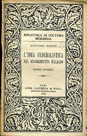 L'idea federalistica nel risorgimento italiano: Monti Antonio