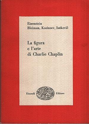 La figura e l'arte di Charlie Chaplin: Eisenstein, Bleiman, Kosinzev,