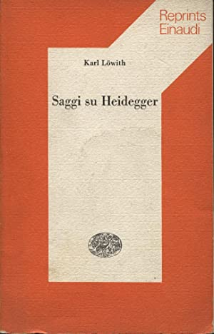 Saggi su Heidegger.: Löwith Karl