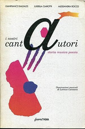 I nostri cantautori. Storia Musica Poesia: Baldazzi Gianfranco, Clarotti