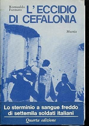 L'eccidio di Cefalonia. Presentazione di G. Lombardi.: Formato Romualdo