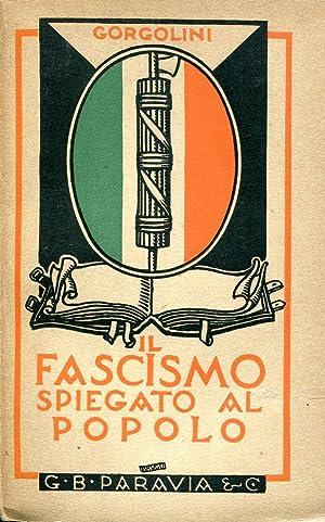 Il fascismo spiegato al popolo.: Gorgolini Pietro