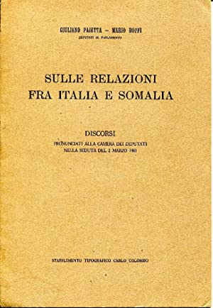 Sulle relazioni fra Italia e Somalia. Discorsi: Pajetta Giuliano, Roffi