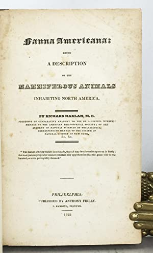 Fauna Americana: being a description of the mammiferous animals inhabiting North America.: Harlan, ...